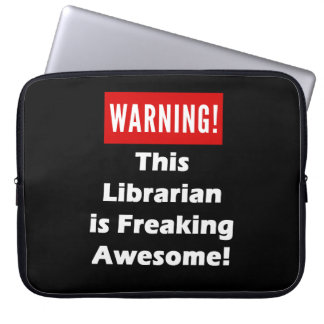 This Librarian is Freaking Awesome! Laptop Sleeve