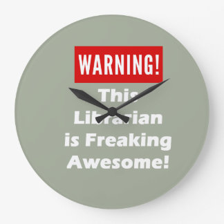 This Librarian is Freaking Awesome! Large Clock