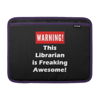 This Librarian is Freaking Awesome! MacBook Air Sleeve
