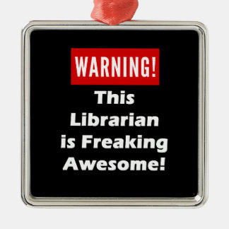 This Librarian is Freaking Awesome! Metal Ornament