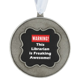 This Librarian is Freaking Awesome! Pewter Ornament