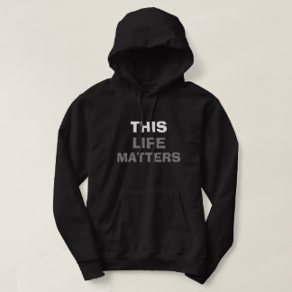"""""""THIS LIFE MATTERS"""" f/""""EVERY LIFE MATTERS"""" b HOODY"""