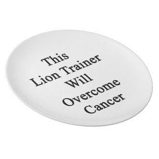 This Lion Trainer Will Overcome Cancer Dinner Plate
