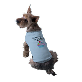 this little cupcake is going to be a big brother! dog t-shirt