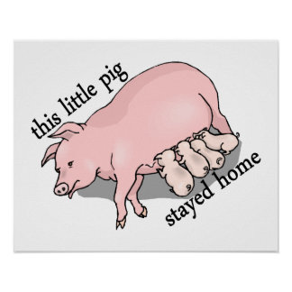 This Little Pig Stayed Home Posters