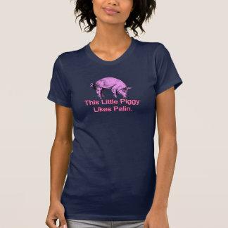 This Little Piggy Likes Palin. Shirt