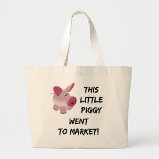 This Little Piggy Went To Market Large Tote Bag