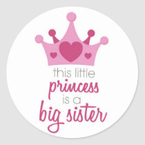 This little princess is the big sister classic round sticker