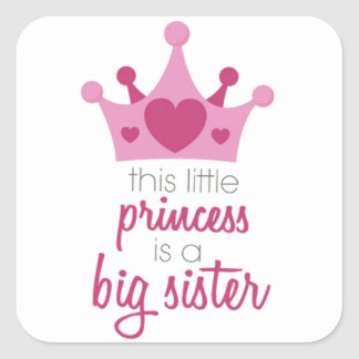 This little princess is the big sister square sticker