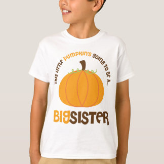 This Little Pumpkin is Going to be a Big Sister T-Shirt