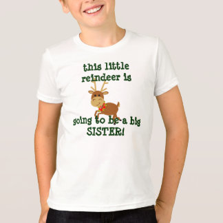 this little reindeer is going to be a big sister T-Shirt