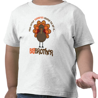 This Little Turkey's Going to be a Big Brother Tees