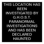 THIS LOCATION HAS BEEN INVESTIGATED BY G.H.O.S.... POSTER
