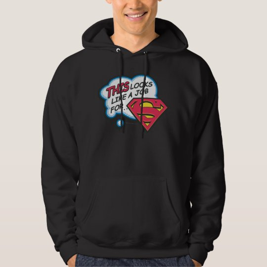 This Looks Like a Job for Superman Hoodie