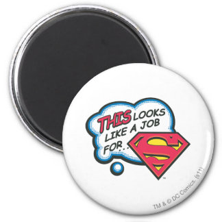 This Looks Like a Job for Superman Magnet