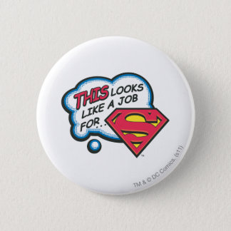 This Looks Like a Job for Superman Pinback Button