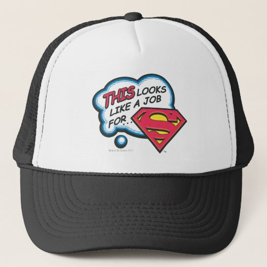 This Looks Like a Job for Superman Trucker Hat