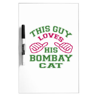 This Loves His Bombay Cat Dry-Erase Boards