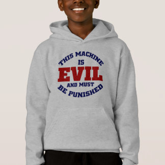 This Machine is Evil Hoodie