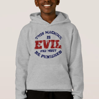 This Machine is Evil (worn look) Hoodie