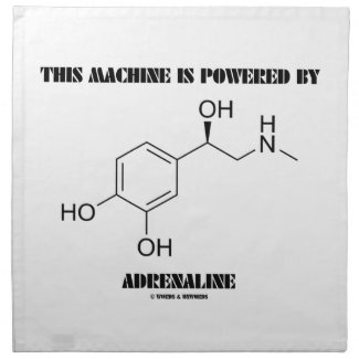 This Machine Is Powered By Adrenaline (Molecule) Printed Napkin