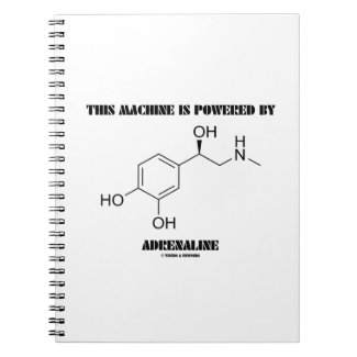 This Machine Is Powered By Adrenaline (Molecule) Note Books
