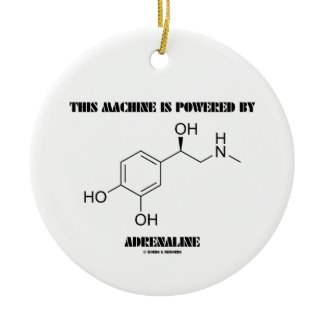 This Machine Is Powered By Adrenaline (Molecule) Ornaments