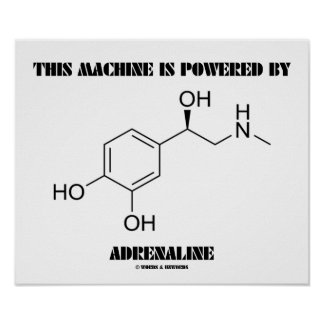 This Machine Is Powered By Adrenaline (Molecule) Print