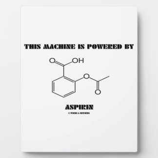 This Machine Is Powered By Aspirin (Molecule) Plaque