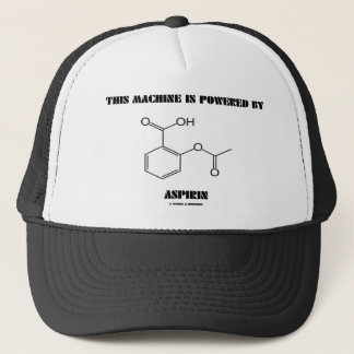 This Machine Is Powered By Aspirin (Molecule) Trucker Hat