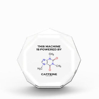This Machine Is Powered By Caffeine (Molecule) Acrylic Award