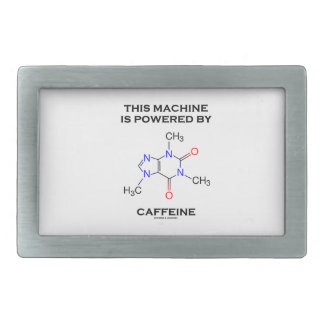 This Machine Is Powered By Caffeine (Molecule) Belt Buckle