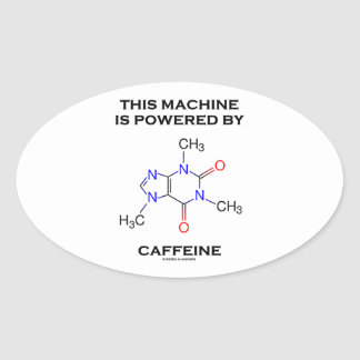 This Machine Is Powered By Caffeine (Molecule) Stickers