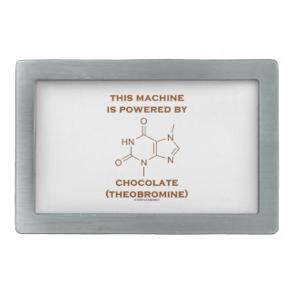 This Machine Is Powered By Chocolate (Theobromine) Belt Buckles