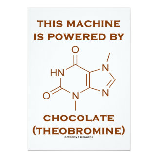 This Machine Is Powered By Chocolate (Theobromine) Personalized Invite