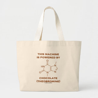 This Machine Is Powered By Chocolate (Theobromine) Large Tote Bag