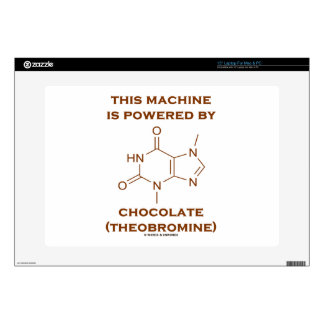 """This Machine Is Powered By Chocolate (Theobromine) Skins For 15"""" Laptops"""