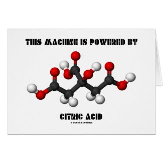 This Machine Is Powered By Citric Acid Chemistry Greeting Card