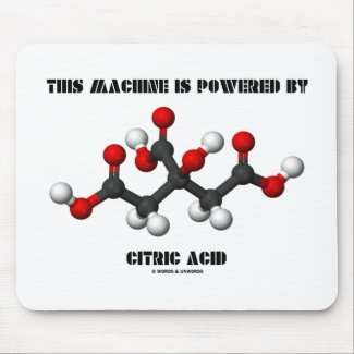 This Machine Is Powered By Citric Acid Chemistry Mouse Pad