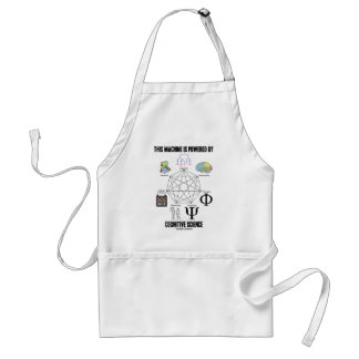 This Machine Is Powered By Cognitive Science Adult Apron