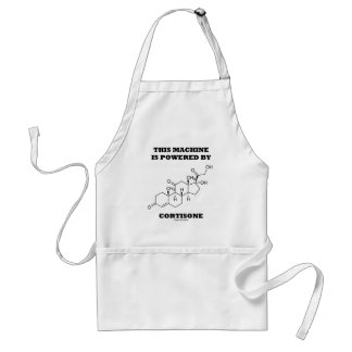This Machine Is Powered By Cortisone (Chemistry) Adult Apron
