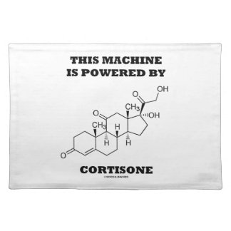 This Machine Is Powered By Cortisone Chemistry Cloth Placemat