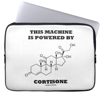 This Machine Is Powered By Cortisone Chemistry Laptop Sleeve