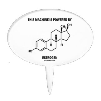 This Machine Is Powered By Estrogen (Molecule) Cake Topper
