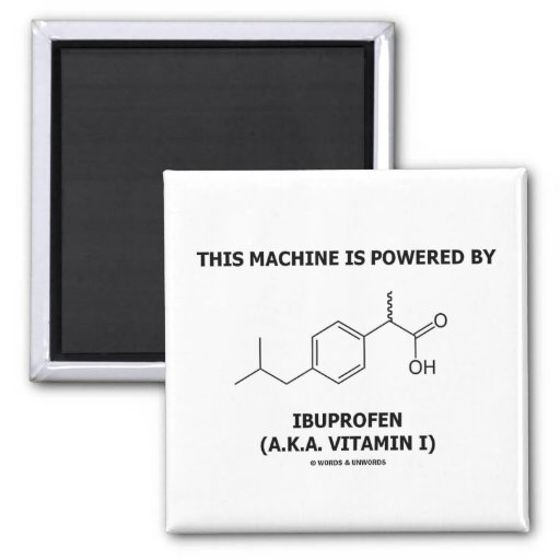 This Machine Is Powered By Ibuprofen (Vitamin I) 2 Inch Square Magnet