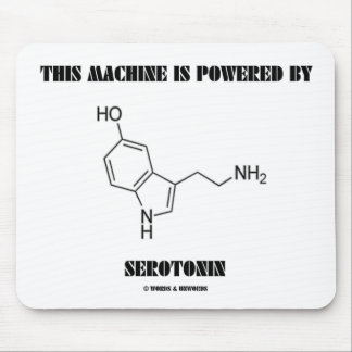 This Machine Is Powered By Serotonin (Chemistry) Mousepad