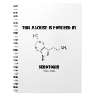 This Machine Is Powered By Serotonin (Chemistry) Notebook