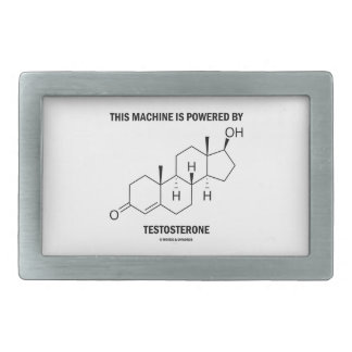 This Machine Is Powered By Testosterone (Molecule) Belt Buckles