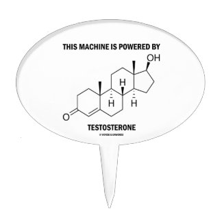 This Machine Is Powered By Testosterone (Molecule) Cake Topper