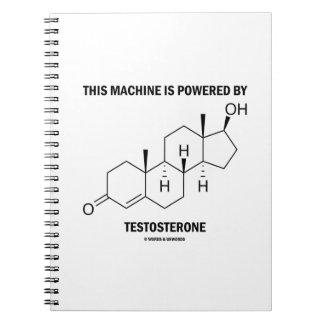 This Machine Is Powered By Testosterone (Molecule) Note Book